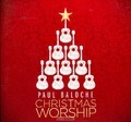 CHRISTMAS WORSHIP - BALOCHE, PAUL - 000768527825
