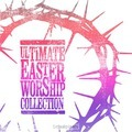 ULTIMATE EASTER WORSHIP COLLECTION - VARIOUS - 000768566022
