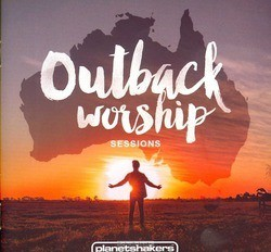 OUTBACK WORSHIP SESSIONS - PLANETSHAKERS - 000768644027