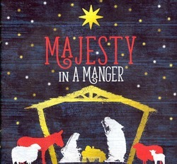 MAJESTY IN A MANGER - VARIOUS ARTISTS - 000768676929