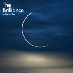 ALL IS NOT LOST - BRILLIANCE, THE - 000768679227
