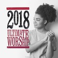 ULTIMATE WORSHIP 2018 2CD - VARIOUS - 000768698624