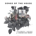 SONGS OF THE HOUSE - VOSS, COREY - 000768722626