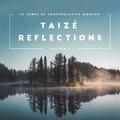 TAIZE REFLECTIONS VOLUME 2 - VARIOUS - 000768736920