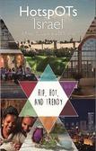HOTSPOTS ISRAEL [ENG.ED.] - NIHOM, JOANNE / VOET, ESTHER - 9789060851036