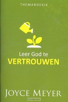 LEER GOD TE VERTROUWEN - MEYER, JOYCE - 202100154