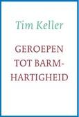 GEROEPEN TOT BARMHARTIGHEID - KELLER, TIM - 9789051945225