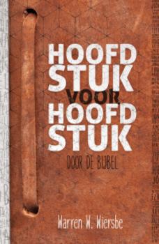 HOOFDSTUK VOOR HOOFDSTUK DOOR DE BIJBEL - WIERSBE, WARREN W. - 9789492234254