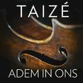 ADEM IN ONS CD NEDERLANDSTALIG - TAIZE - 3295750005727