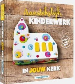 AANSTEKELIJK KINDERWERK IN JOUW KERK - KOORNSTRA, KARIN - 9789082010633