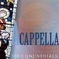 A CAPPELLA - CONTINENTALS - 5061306913147