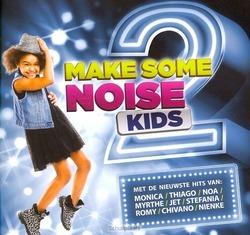 MAKE SOME NOISE KIDS 2 - MAKE SOME NOISE KIDS - 5061331910043