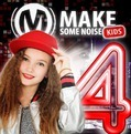 MAKE SOME NOISE KIDS 4 - MAKE SOME NOISE KIDS - 5061331910074