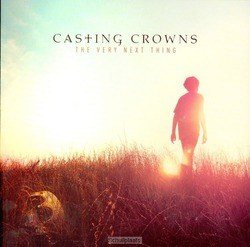 THE VERY NEXT THING - CASTING CROWNS - 602341021227