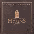 GLORIOUS DAY HYMNS OF FAITH - CASTING CROWNS - 602341022026