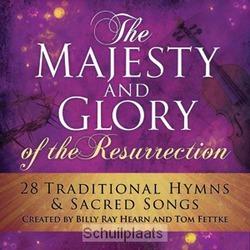 MAJESTY AND GLORY OF THE RESURRECTION - HEARN, BILLY RAY /FETTKE, TOM - 602537522446