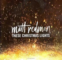 THESE CHRISTMAS LIGHTS - REDMAN, MATT - 602547893598