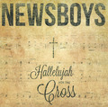 HALLELUJAH FOR THE CROSS - NEWSBOYS - 612058638014