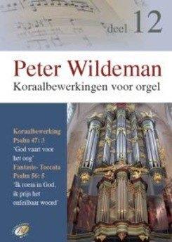 KORAALBEWERKINGEN ORGEL DEEL 12 - WILDEMAN, PETER - 8713986991614