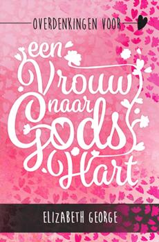 OVERDENKINGEN VOOR EEN VROUW NAAR GODS.. - GEORGE, ELIZABETH - 9789492234247