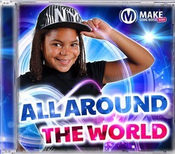 ALL AROUND THE WORLD - MAKE SOME NOISE KIDS - 7435120541592