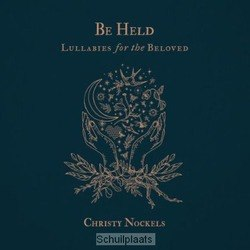 BE HELD: LULLABIES FOR THE BELOVED - NOCKELS, CHRISTY - 762183425123