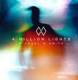 A MILLION LIGHTS - SMITH, MICHAEL W. - 762183425420