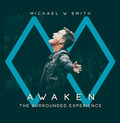 AWAKEN: THE SURROUNDED EXPERIENCE (CD) - SMITH, MICHAEL W. - 762183445428