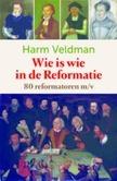 WIE IS WIE IN DE REFORMATIE - VELDMAN, HARM - 9789491583988