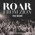 ROAR FROM ZION: RECORDED LIVE IN JERUSAL - WILBUR, PAUL - 855323008789