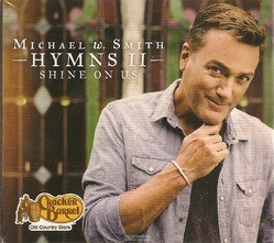 HYMNS #2 SHINE ON US - SMITH, MICHAEL W. - 856762003045