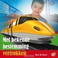 MET BEKENDE BESTEMMING VERTROKKEN - RAAF, BEN DE - 8713986990839
