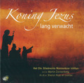 KONING JEZUS LANG VERWACHT - ICHTHUS MANNENKOOR - 8713986991539