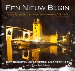 EEN NIEUW BEGIN - CHR. GEM. EILANDENKOOR - 8713986991652