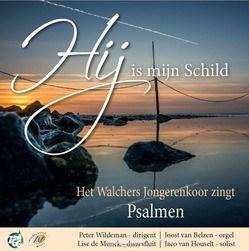 HIJ IS MIJN SCHILD - WALCHERS JONGERENKOOR, HET - 8713986991959