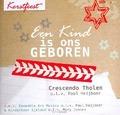 EEN KIND IS ONS GEBOREN - CRESCENDO THOLEN - 8716114140823