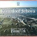 KOM, LOOF JEHOVA - EILAND URK - 8716114164829