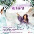 HIJ LEEFT! - WEERD/JONGE LUIDJES - 8716114171520