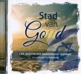 STAD VAN GOUD - ICHTHUS MANNENKOOR SLIEDRECHT - 8716114182229