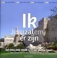 JERUZALEM / IK ZAL ER ZIJN - HOLLAND KOOR - 8716758006486