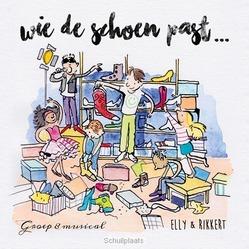 WIE DE SCHOEN PAST - KINDER MUSICAL - ELLY & RIKKERT - 8717154150216