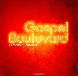GOOD TIDINGS - GOSPEL BOULEVARD - 8717953085733