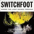 WHERE THE LIGHT SHINES THROUGH (CD) - SWITCHFOOT - 888072000612