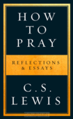 HOW TO PRAY - LEWIS, C.S. - 9780008192549