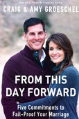 FROM THIS DAY FORWARD - GROESCHEL, CRAIG; GROESCHEL, AMY - 9780310333845
