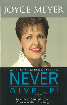 NEVER GIVE UP! - MEYER, JOYCE - 9780446564014