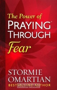 POWER OF PRAYING THROUGH FEAR - OMARTIAN, STORMY - 9780736965958