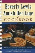 THE BEVERLYLEWIS AMISH HERITAGE COOKBOOK - LEWIS, BEVERLY - 9780764229176