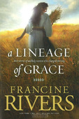 A LINEAGE OF GRACE - RIVERS, FRANCINE - 9780842356329