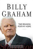 THE REASON FOR MY HOPE - GRAHAM, BILLY - 9780849947612